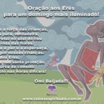 Oração aos Erês para um domingo mais alegre e iluminado! Omi Beijada!!!