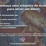 Conheça uma simpatia de Oxum para atrair um amor!