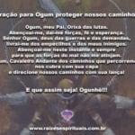 Oração para Ogum proteger nossos caminhos. Ogunhê!!!