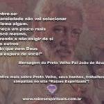 Uma mensagem do Preto Velho Pai João para termos um ótimo domingo