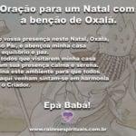 Oração para um Natal com a benção de Oxalá. Epà Babá!!!