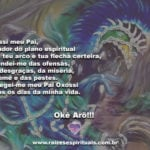 Oxóssi meu Pai, caçador do plano espiritual. Okê Arô!!!