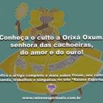 Conheça o culto a Orixá Oxum, senhora das cachoeiras, do amor e do ouro!