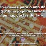 Previsões para 2018 no Jogo de Búzios ou nas Cartas do Tarô
