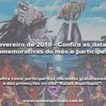 Fevereiro de 2018 – Confira as datas comemorativas do mês e participe!!!
