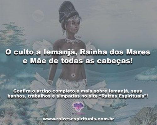 O culto a Iemanjá, Rainha dos Mares e Mãe de todas as cabeças!
