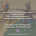 Os caminhos que Pai Ogum abre, Ninguém fecha…