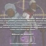 Meus benditos Pretos e Pretas Velhas. Meus santos, guias e espíritos protetores…
