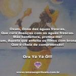 Oxum, Dona das águas frescas… Ora Yê Yê Ô!!!