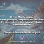 Divina Mãe Iemanjá, dai-nos proteção… Odoyá, minha Mãe Iemanjá!!!