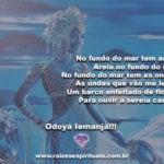 No fundo do mar tem areia, Areia no fundo do mar… Odoyá Iemanjá!!!