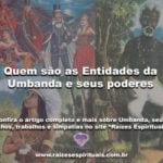 Quem são as Entidades da Umbanda e seus poderes
