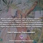Esse caboclo guerreiro é um grande caçador. Okê Caboclo Tupinambá!!!