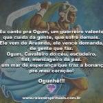 Eu canto pra Ogum, um guerreiro valente que cuida da gente…