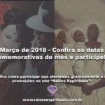 Março de 2018 – Confira as comemorações do mês e participe!!!