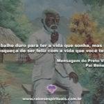 Confira uma mensagem do Preto Velho Pai Benedito