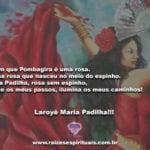 Dizem que Pombagira é uma rosa. Laroyê Maria Padilha!!!