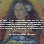 Venha linda Cigana, venha para bailar! Laroyê Pombagira Cigana!!!