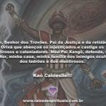 Oh, Senhor dos Trovões. Pai da Justiça e da retidão…