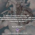 Salve o Guerreiro Oxaguiã! Epà Babá!!!