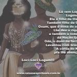 Lá vem Logun, Logunedé!Ele é filho de Oxum,Também filho de Odé…