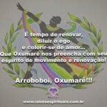 Salve Oxumarê, Senhor do movimento e da renovação no mundo! Arroboboi!!!