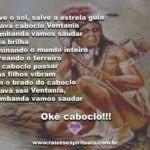 Sarava Caboclo Ventania!!! Nos dê força e proteção!!!