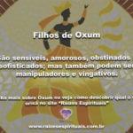 Como são os Filhos de Oxum: amorosos, mas também vingativos…