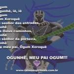 Ogum Xoroquê, meu senhor das estradas, Ogunhê abra meus caminhos