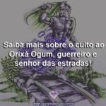 Saiba mais sobre o culto ao Orixá Ogum, guerreiro e senhor das estradas!