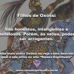 Como são os Filhos de Oxóssi: são honestos, mas também arrogantes…