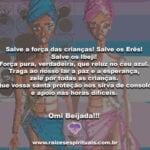 Salve a força das crianças! Salve os Erês! Salve os Ibeji!