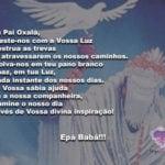 Meu Pai Oxalá, Reveste-nos com aVossa Luz! Epà Babá!!!