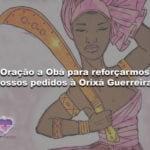Oração a Obá para reforçarmos nossos pedidos à Orixá Guerreira!