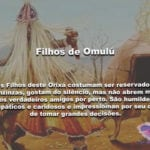 Como são os Filhos de Omulú: reservados, mas doces e dedicados