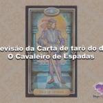 Previsão da Carta de tarô do dia – O Cavaleiro de Espadas