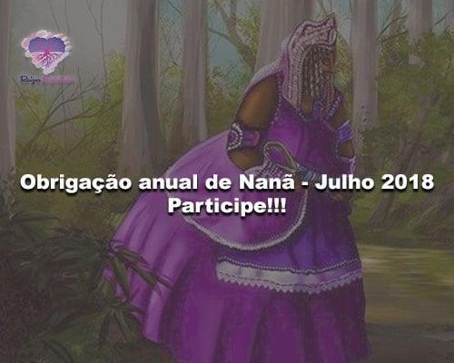 Obrigação anual de Nanã - Julho 2018. Participe!!!