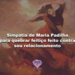 Simpatia de Maria Padilha para quebrar feitiço feito contra seu relacionamento
