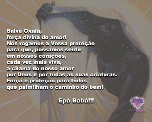 Salve Oxalá, força divina do amor! Nós rogamos a Vossa proteção!