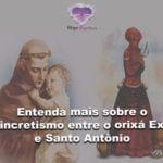 Entenda mais sobre o sincretismo entre o Orixá Exú e Santo Antônio