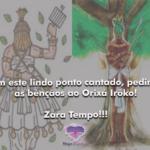 Com este lindo ponto cantado, pedimos as bênçãos ao Orixá Irôko!