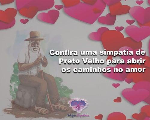simpatia de Preto Velho para abrir os caminhos no amor