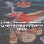 Aprenda a fazer uma Firmeza de Xangô para ter a proteção da Justiça