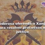 Poderosa oferenda a Xangô para resolver processos na justiça