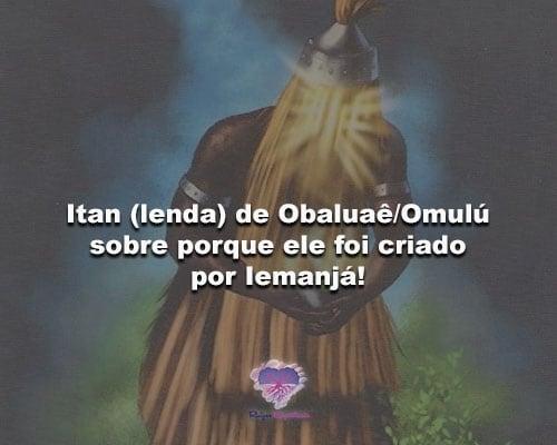Itan (lenda) de Obaluaê/Omulú sobre porque ele foi criado por Iemanjá!