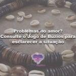 Problemas no amor? Consulte o Jogo de Búzios para esclarecer a situação