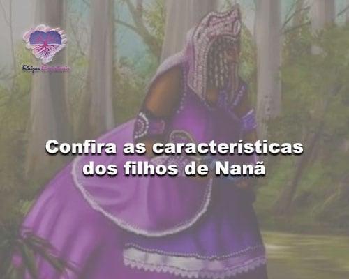 Confira as características dos filhos de Nanã