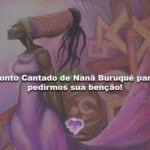 Ponto Cantado de Nanã Buruquê para pedirmos sua benção!