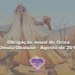 Obrigação anual do Orixá Omulú/Obaluaê – Agosto de 2018