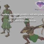 Lindo ponto cantado em homenagem a Oxóssi e Caboclo Pena Verde!